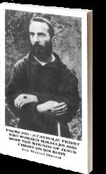 Padre Pio: un sacerdote Cattolico che operò miracoli e portò le piaghe di Gesù Cristo sul suo corpo
